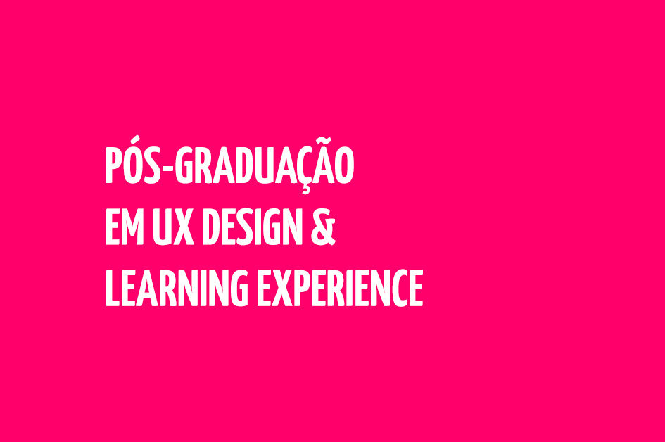 Pós-graduação em UX Design e Learning Experience